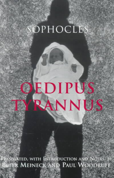 Oedipus Tyrannus By Sophocles/ Meineck, Peter (TRN)/ Woodruff, Paul (TRN)/ Meineck, Peter/ Woodruff, Paul