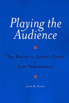 Playing the Audience By Nicola, James B.