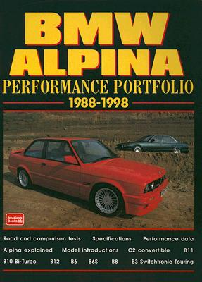 Bmw Alpina 1988-98 Performance Portfolio By Clarke, R. M.